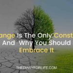 Change Is The Only Constant And Why You Should Embrace It